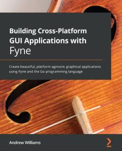 Building Cross-Platform GUI Applications with Fyne