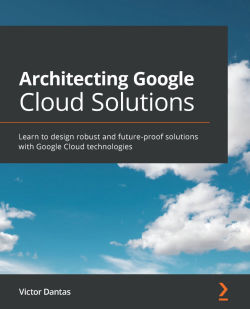 Architecting Google Cloud Solutions