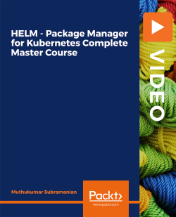 HELM - Package Manager for Kubernetes Complete Master Course [Video]