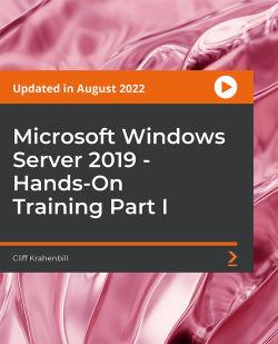 Microsoft Windows Server 2019 - Hands-on Training Part I