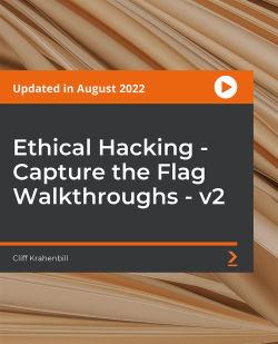 Ethical Hacking - Capture the Flag Walkthroughs - v2 [Video]