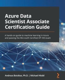 Azure Data Scientist Associate Certification Guide