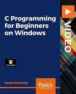 C Programming for Beginners on Windows [Video]