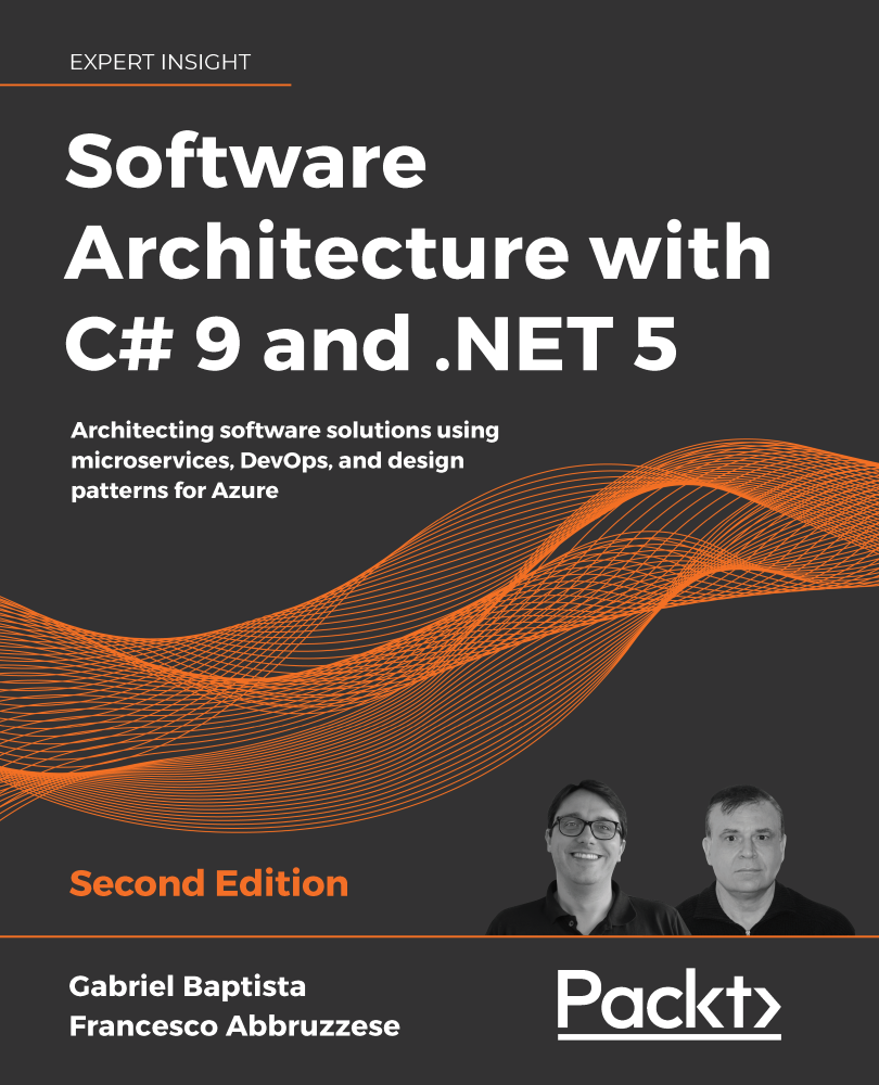 Software Architecture with C# 9 and .NET 5 - Second Edition