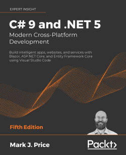 C# 9 and .NET 5 – Modern Cross-Platform Development - Fifth Edition