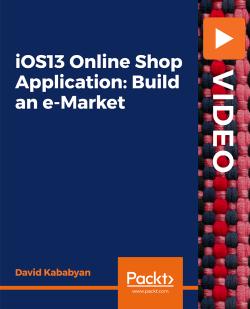 iOS13 Online Shop Application: Build an e-Market [Video]