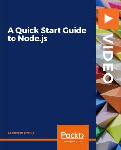 A Quick Start Guide to Node.js [Video]