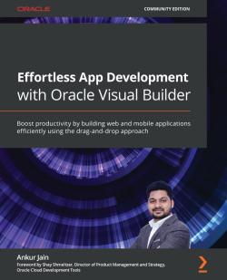 Effortless App Development with Oracle Visual Builder