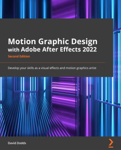 Motion Graphic Design with Adobe After Effects 2022 - Second Edition
