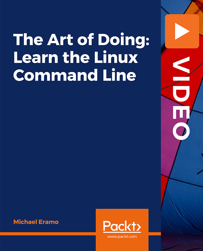 The Art of Doing: Learn the Linux Command Line [Video]