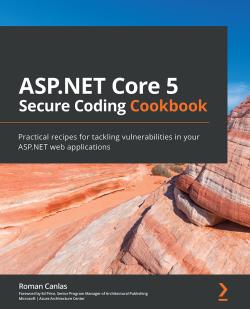 ASP.NET Core Secure Coding Cookbook