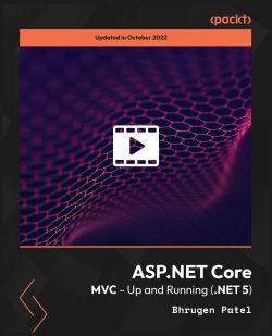 ASP.NET Core MVC - Up and Running (.NET 5) [Video]