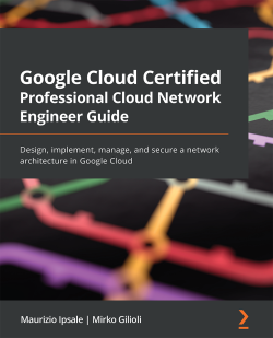 Google Cloud Certified Professional Cloud Network Engineer Guide