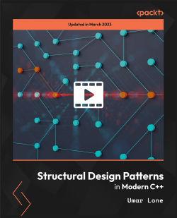 Structural Design Patterns in Modern C++ [Video]