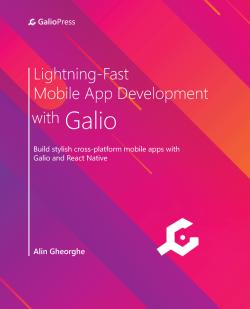 Lightning Fast Mobile App Development with Galio