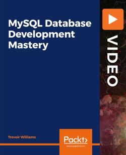 MySQL Database Development Mastery [Video]