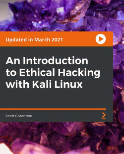 An Introduction to Ethical Hacking with Kali Linux [Video]