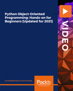 Python Object-Oriented Programming: Hands-on for Beginners [Updated for 2021] [Video]