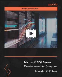 Microsoft SQL Server Development for Everyone [Video]