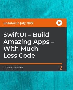 SwiftUI - Build Amazing Apps - With Much Less Code [Video]