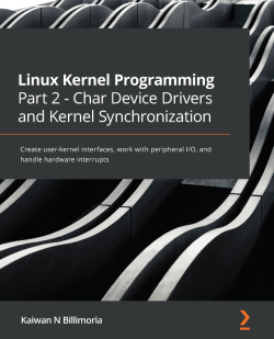 Linux Kernel Programming Part 2 - Char Device Drivers and Kernel Synchronization
