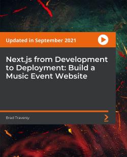 Next.js from Development to Deployment: Build a Music Event Website [Video]