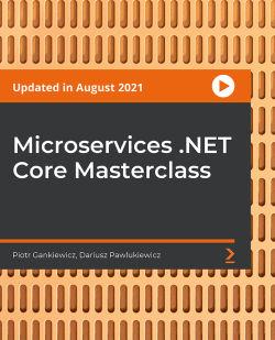 Microservices .NET Core Masterclass [Video]