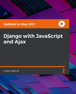 Django with JavaScript and Ajax [Video]