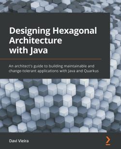 Designing Hexagonal Architecture with Java and Quarkus