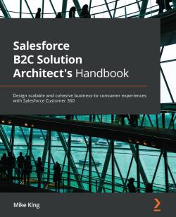 Salesforce B2C Solution Architect's Handbook