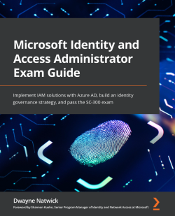 Microsoft Identity and Access Administrator Exam Guide