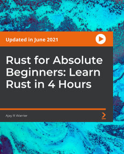 Rust for Absolute Beginners: Learn Rust in 4 Hours [Video]