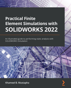 Practical Finite Element Simulations with SOLIDWORKS 2021