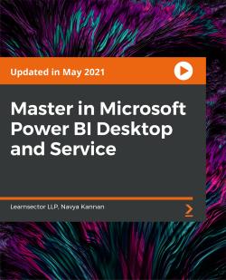 Master in Microsoft Power BI Desktop and Service [Video]