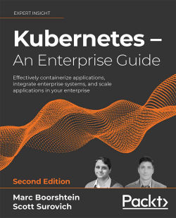 Kubernetes – An Enterprise Guide - Second Edition