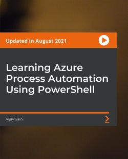 Learning Azure Process Automation Using PowerShell [Video]