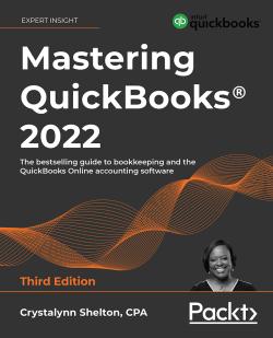 Mastering QuickBooks 2022 - Third Edition