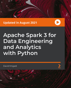 Apache Spark 3 for Data Engineering and Analytics with Python [Video]