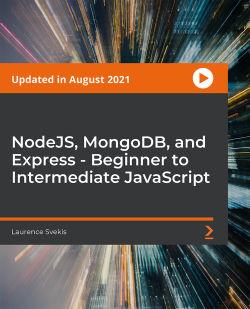 NodeJS, MongoDB, and Express - Beginner to Intermediate JavaScript [Video]