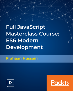Full JavaScript Masterclass Course: ES6 Modern Development [Video]