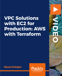 VPC Solutions with EC2 for Production: AWS with Terraform [Video]