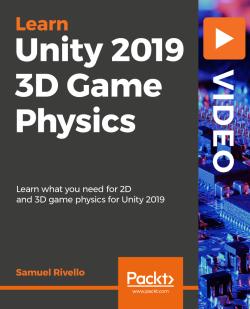 Unity 2019 3D Game Physics [Video]