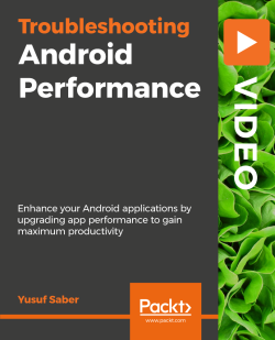 Troubleshooting Android Performance [Video]