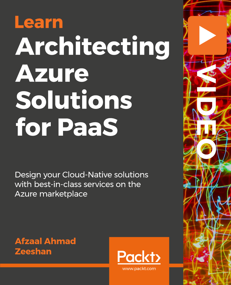 Architecting Azure Solutions for PaaS [Video]