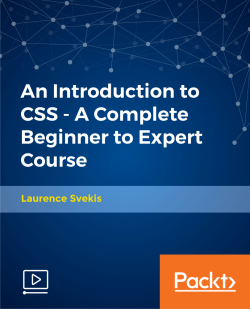 An Introduction to CSS - A Complete Beginner to Expert Course [Video]
