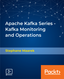 Apache Kafka Series - Kafka Monitoring  and Operations [Video]