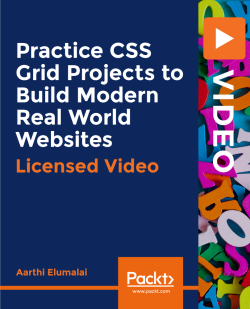 Practice CSS Grid Projects to Build Modern Real World Websites [Video]