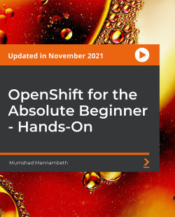 OpenShift for Absolute Beginners - Hands-on [Video]