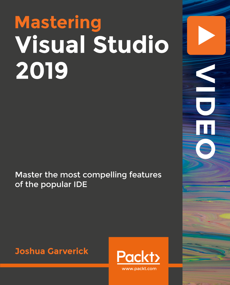 Mastering Visual Studio 2019 [Video]