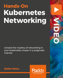 Hands-On Kubernetes Networking [Video]